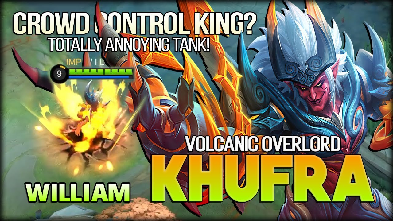 Volcanic Overlord Khufra Be Careful About Crowd Control William Mobile Legends Youtube