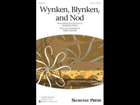 Wynken Blynken and Nod (2-Part) - Arranged by Greg Gilpin