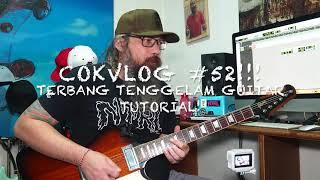 COKVLOG #52!!! TERBANG TENGGELAM GUITAR TUTORIAL!
