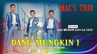 MAC'S Trio - Dang Mungkin I [OFFICIAL] [ SMS MCSHR kirim ke 1212 ]