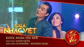Khúc Xuân Yêu Đời - Ái Phương, Khương Ngọc | Gala Nhạc Việt 1 - Nhạc Hội Tết Việt (Official)