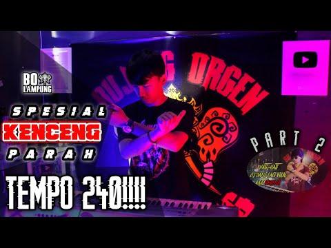 SPESIAL REMIX LAMPUNG KENCENG PARAH TEMPO 240!!!