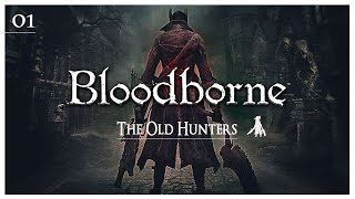 [ Bloodborne The Old Hunters Guide Fr ] : 01 Cauchemar du chasseur
