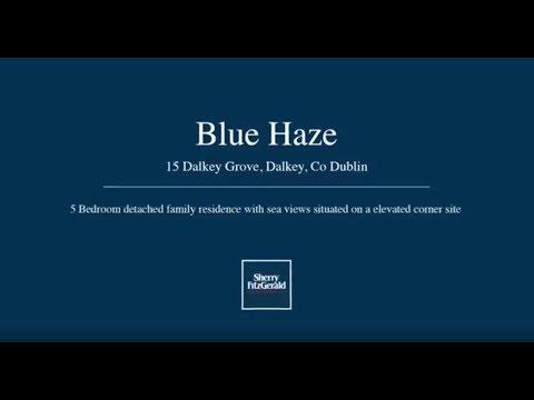 Blue Haze, 15 Dalkey Grove Dalkey Co Dublin