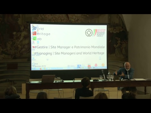 World Heritage Lab - Firenze || #Gestire - Site Manager e Patrimonio Mondiale - Seconda Parte
