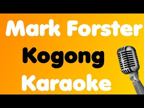 Mark Forster • Kogong • Karaoke