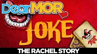 "Dear MOR: ""Joke"" The Rachel Story 01-31-18"