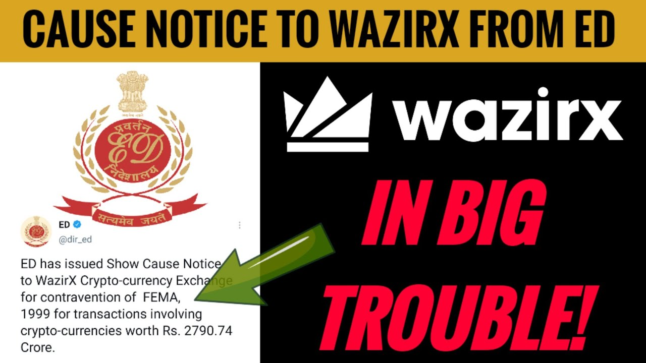 🚨 Wazirx exchange in BIG trouble | ED cause notice to wazirx | our money safe or not in wazirx ?