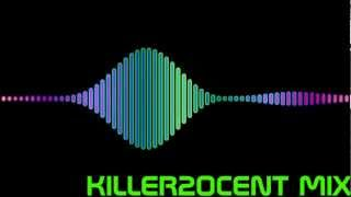 KILLER20CENT - Megamix 2012 [2/2]
