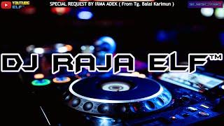 HAL HEBAT NEW REMIX 2021 DJ RAJA ELF™ BATAM ISLAND (Req By Irma Adek)