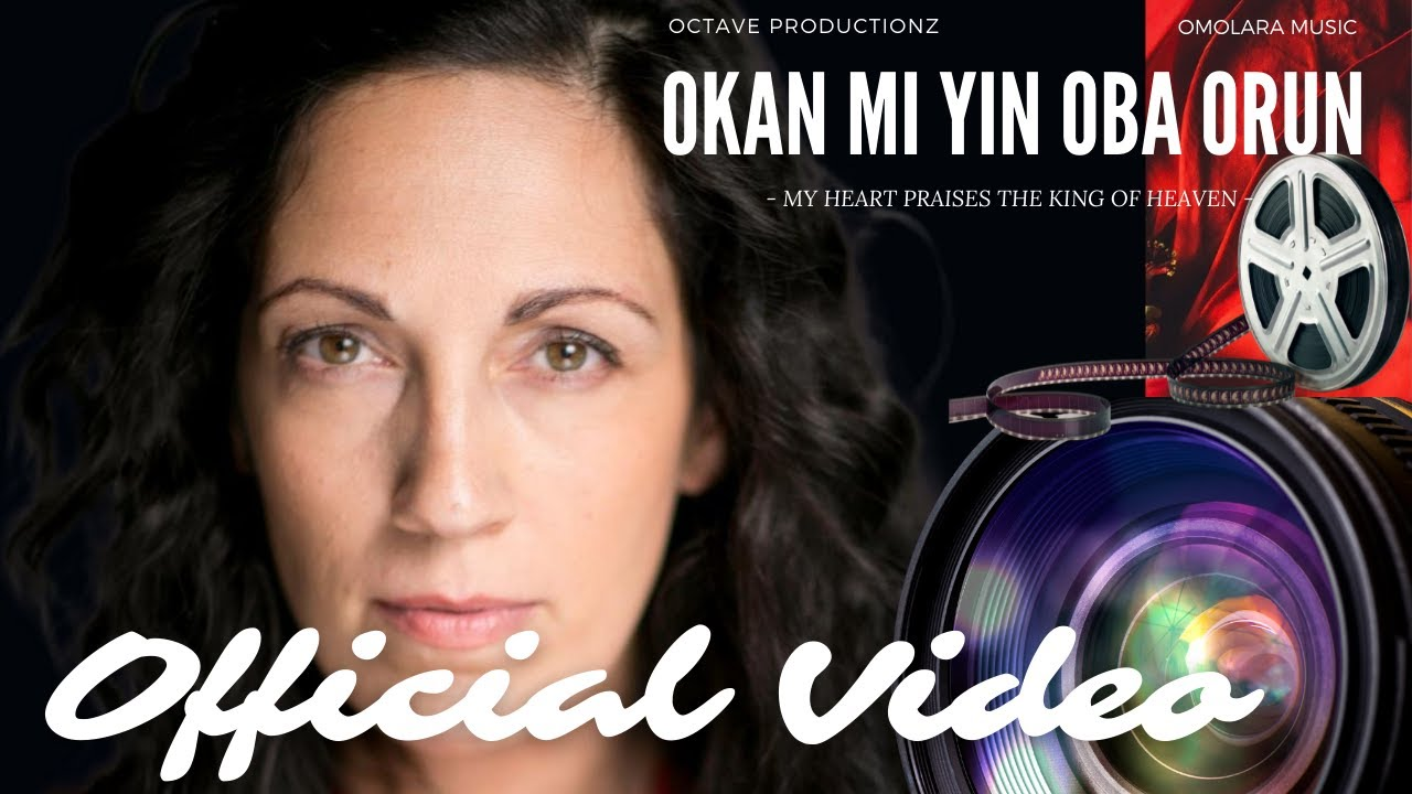 Download OFFICIAL VIDEO OF OKAN MI YIN OBA ORUN - My heart praises the king of heaven by Omolara_music. 2021