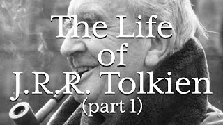 Life of J.R.R. Tolkien (Part I)