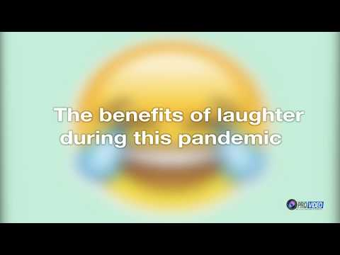 The benefits of laughter during this period
