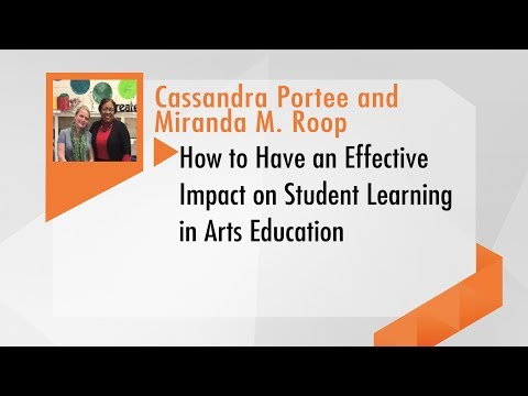 How to Have an Effective Impact on Student Learning in Arts Education