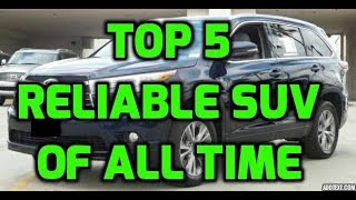 Top 5 Reliable SUV Of All Time Last 250000 Miles