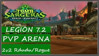 WoW Legion 7.2 PVP - Arena 2v2 Resto Druid - Some Games With Random Rogue