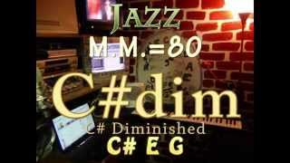 C#dim Diminished - One Chord Vamp - Jazz M.M.=80