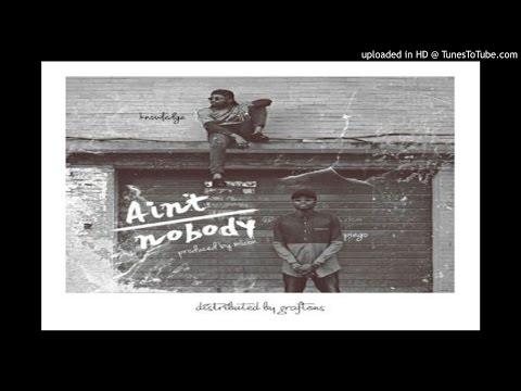 Knowledge-x-I.Piego-Aint-Nobody (2016 MUSIC)