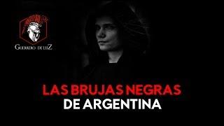 Las Brujas Negras De Argentina (Historia De Brujas)