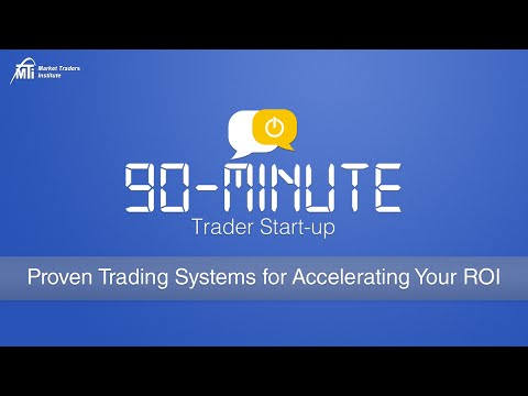 Proven Trading Systems for Accelerating Your ROI | MTI's 90-Minute Trader Start-Up Series