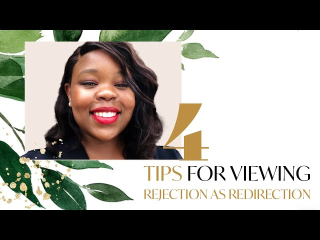 Four tips for viewing rejection as redirection 💫