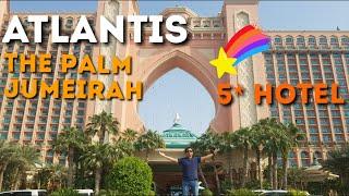 Atlantis The Palm Jumeirah - Tour - The Best 5 star Hotel