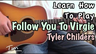 Tyler Childers Follow You To Virgie Guitar Chords, Lesson, and Tutorial