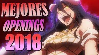 ⛔ Los 10 MEJORES OPENINGS De ANIME Del 2018