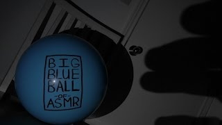 Big Blue Ball of ASMR [ Experimental / Surrealism / German Expressionism ]