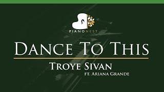 Baixar Troye Sivan - Dance To This ft. Ariana Grande - LOWER Key (Piano Karaoke / Sing Along)