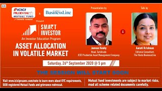 ICICI Prudential Mutual Fund & The Hindu BusinessLine present Asset Allocation in Volatile Market