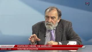 Toplum ve Siyaset (10): Popülizm nedir, ne değildir? Konuk: Murat Belge