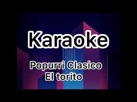 Karaoke Popurrí Clásico - El Torito