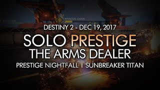 Destiny 2 - Solo Prestige Nightfall: The Arms Dealer (Titan - Week 16)