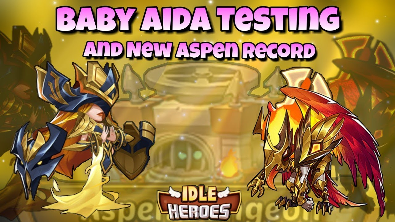 Idle Heroes (O+) - Baby Aida Testing and a NEW Aspen Record!