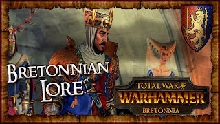Bretonnia Lore: History and Army Lore (Total War: Warhammer Lore - Bretonnia)
