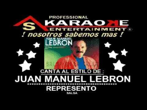 KARAOKE  JUAN MANUEL LEBRON REPRESENTO