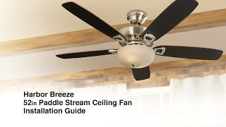 How to Install the Harbor Breeze 52in Paddle Stream Ceiling Fan