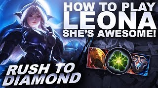THIS IS HOW YOU PLAY LEONA! - Rush to Diamond   League of Legends