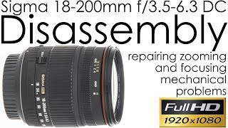 sigma 18-200mm f/3.5-6.3 DC disassembly for repairing zooming and autofocus problems