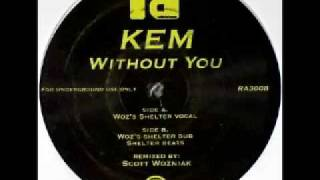 "Kem ""Without You"" (Scott Wozniak Shelter Mix)"