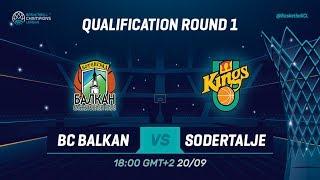 LIVE 🔴 - BC Balkan v Södertälje Kings - Qual. Rd. 1 - Basketball Champions League 2019-20