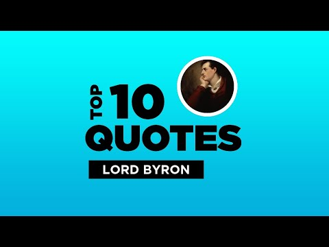 Top 10 Lord Byron Quotes - British Poet. #LordByron #LordByronQuotes #Quotes