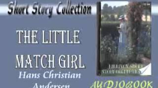 The Little Match Girl Hans Christian Andersen Audiobook Short Story