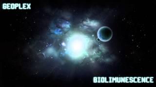 Geoplex - Bioluminescence (EDM)