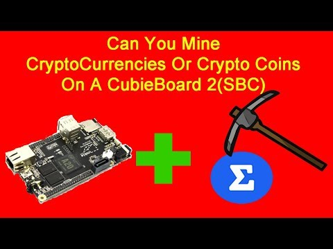 Can You Mine CryptoCurrencies Or Crypto Coins On A CubieBoard 2(SBC) ?? (Begginers)