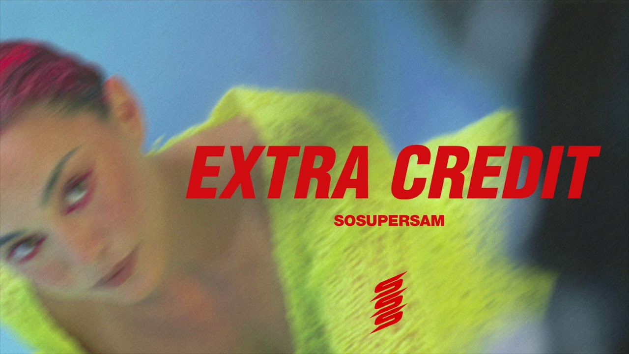 SOSUPERSAM - EXTRA CREDIT [OFFICIAL AUDIO]