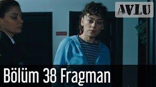 Avlu 38 Bölüm Fragman