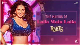 Raees | Making of Laila Main Laila  | Sunny Leone, Shah Rukh Khan