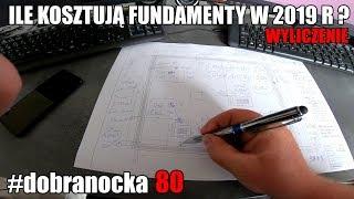 Ile kosztują fundamenty w 2019r ? Obliczenie dla domza150tysiecy.pl #dobranocka 80